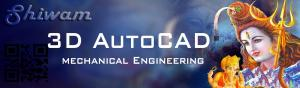 3D AutoCAD Mechanical Engineering Training bareilly